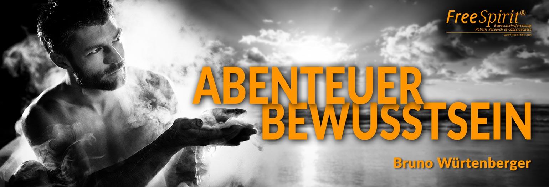 Bruno Würtenberger-VLOG - Abenteuer Bewusstsein