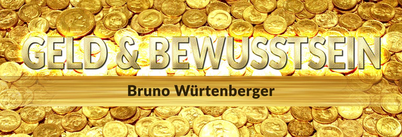 Bruno Würtenberger-VLOG - Geld und Bewusstsein
