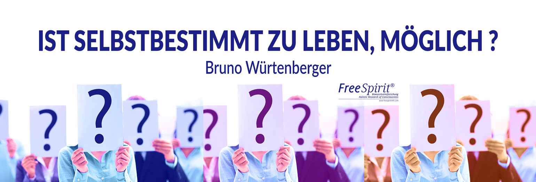 Bruno Würtenberger-VLOG - Ist selbstbestimmt zu leben möglich